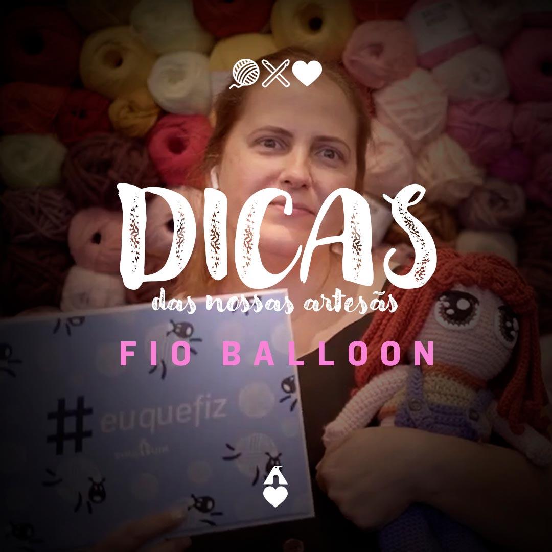 Artesã Siomara - Fio Balloon